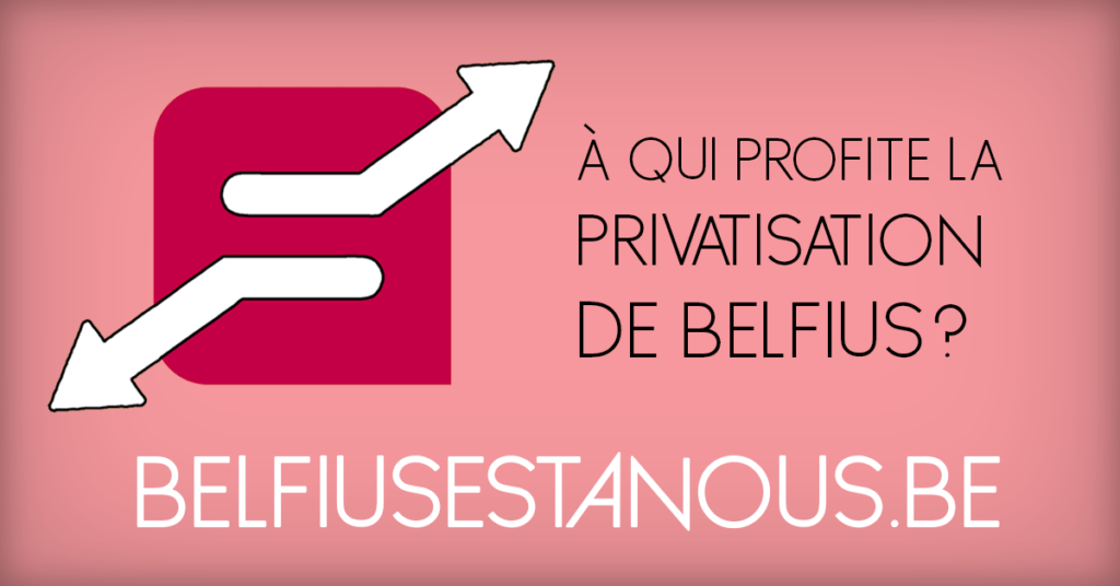 Non à la privatisation de Belfius